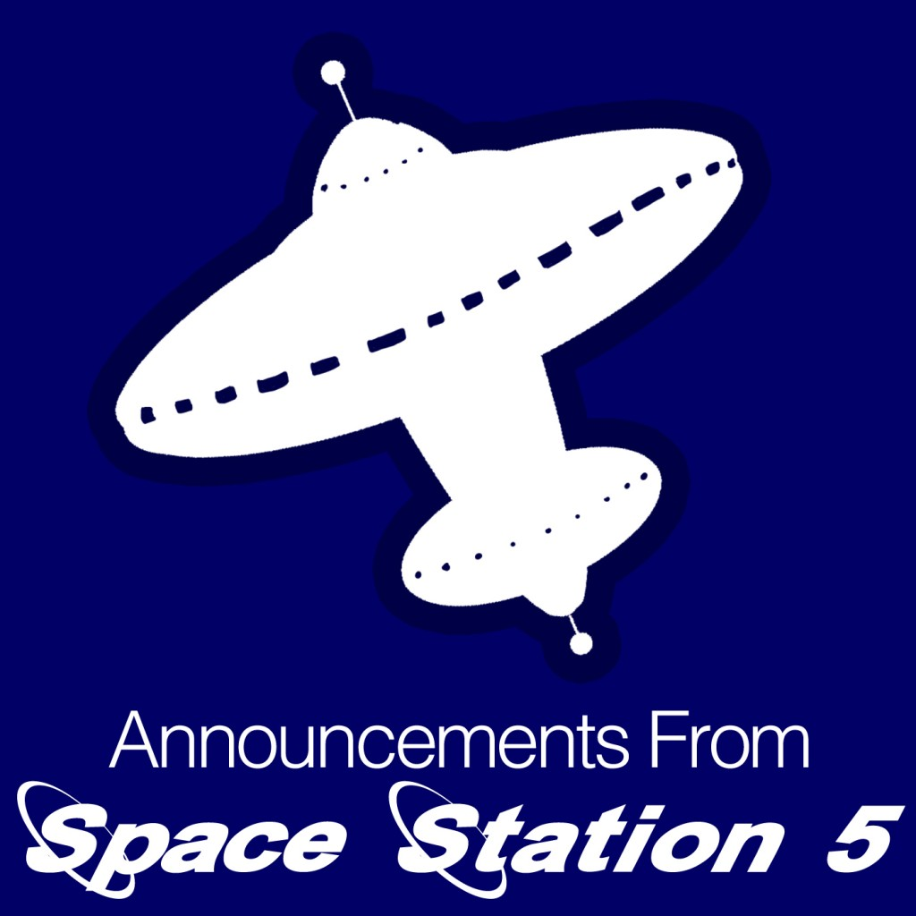 Announcements from Space Station 5